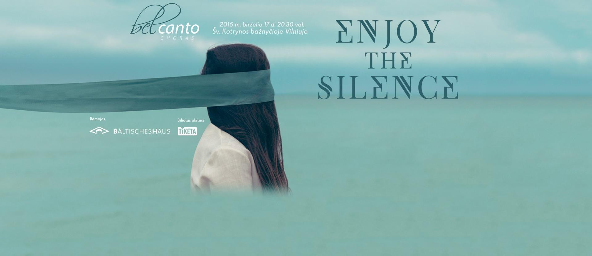 Choras Bel Canto pristato: Enjoy the Silence