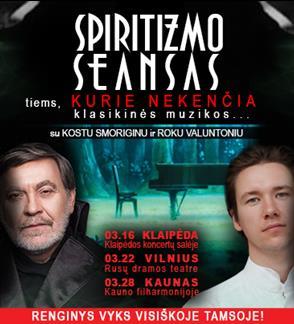 """Spiritizmo seansas su K. Smoriginu ir R. Valuntoniu """"Tiems, kurie nekenčia klasikinės muzikos"""""""
