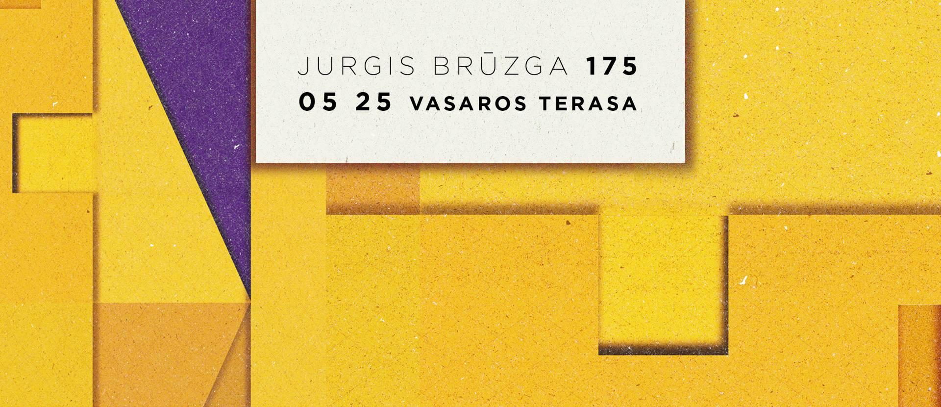 """Jurgis Brūzga - """"175"""" albumo pristatymo koncertas"""