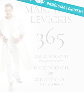 Pasiūlymai grupėms: MARTYNAS LEVICKIS 365