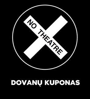 TEATRO JUDĖJIMO NO THEATRE DOVANŲ KUPONAI!