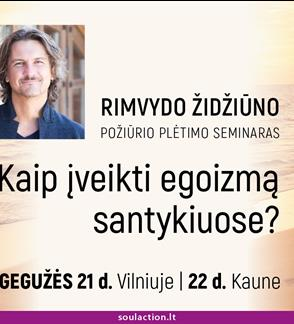 """""""KAIP ĮVEIKTI EGOIZMĄ SANTYKIUOSE"""""""