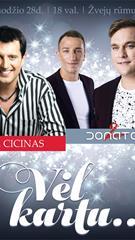 """Rytis Cicinas ir 2 Donatai koncerte """"Vėl kartu..."""""""
