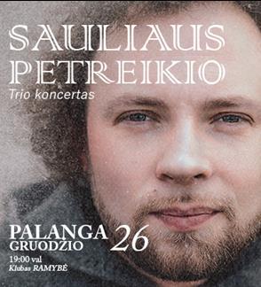 Kalėdinis SAULIAUS PETREIKIO TRIO koncertas