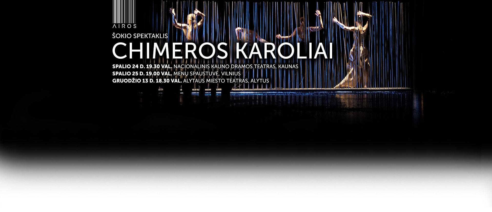 Šokio spektaklis CHIMEROS KAROLIAI, Alytuje