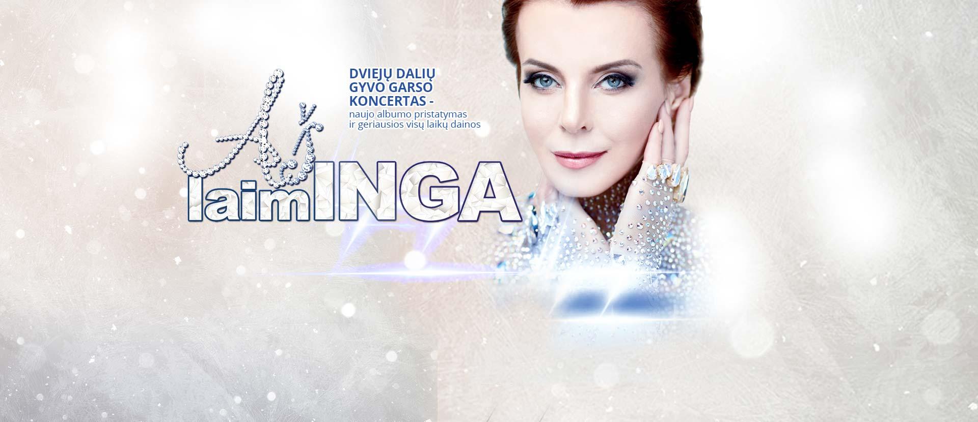 """Ingos Valinskienės koncertas """"Aš laimINGA"""""""