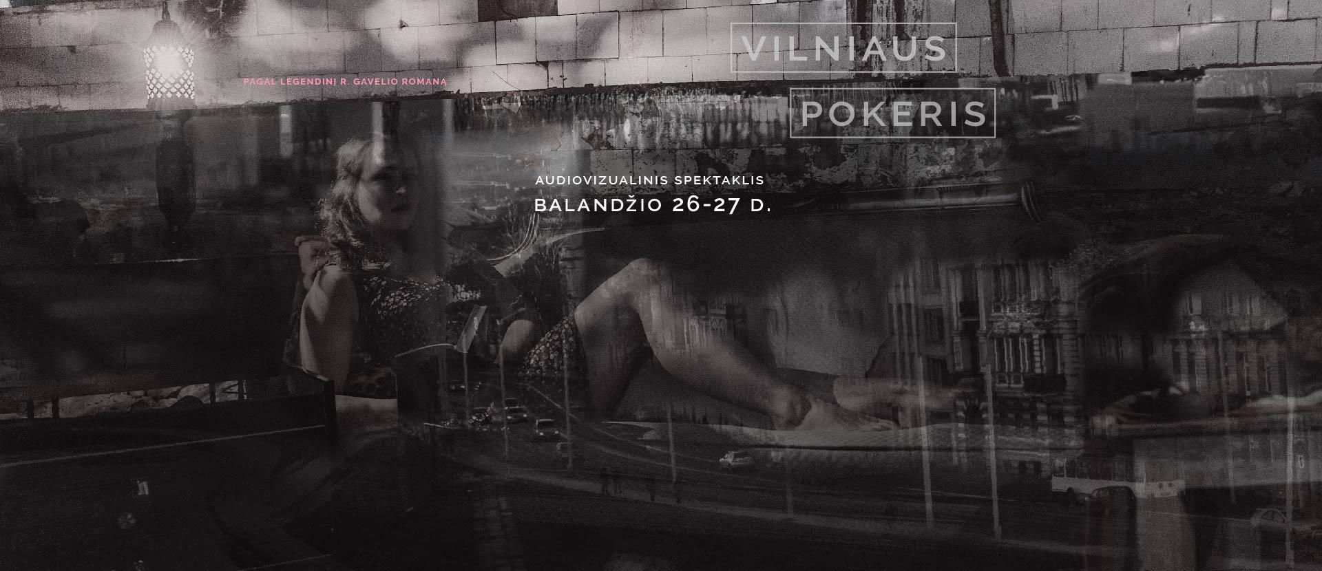 """Audiovizualinis spektaklis """"Vilniaus pokeris"""""""