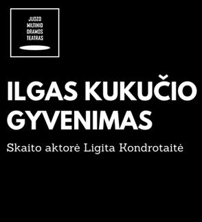 Poezijos vakaras | ILGAS KUKUČIO GYVENIMAS skaito aktorė Ligita Kondrotaitė