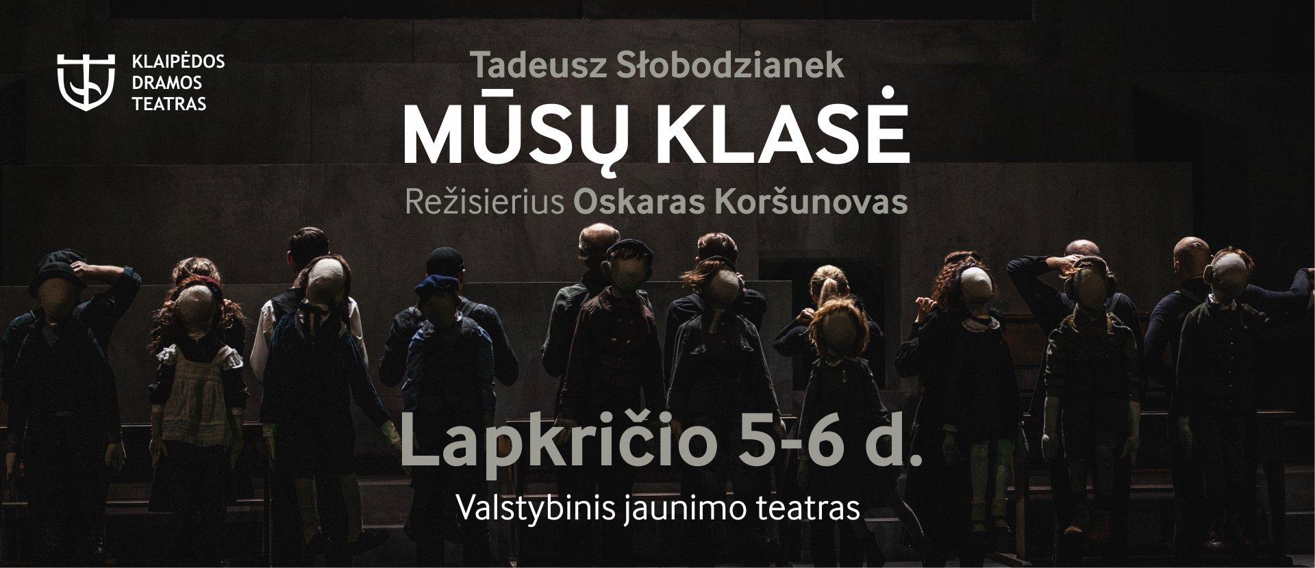 Tadeusz Słobodzianek MŪSŲ KLASĖ