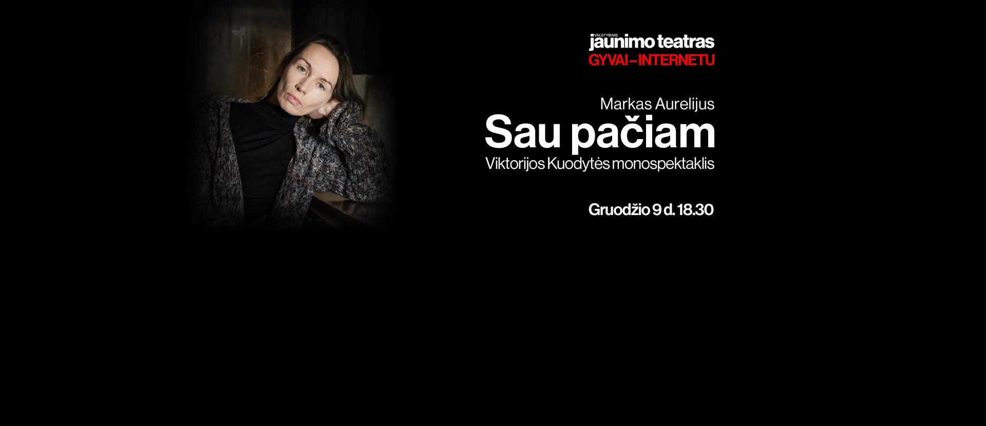 """LIVE: Jaunimo teatras: """"Sau pačiam"""". Rež. A. Liuga"""