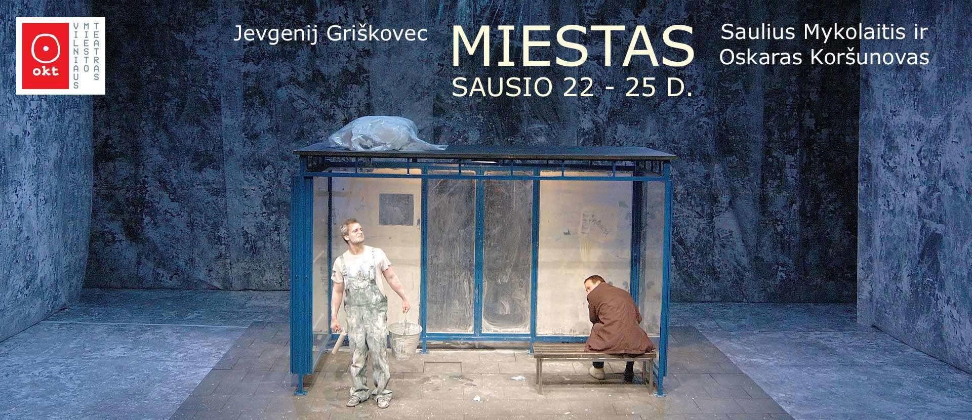 "ONLINE: OKT | Vilniaus miesto teatras:  ""Miestas""  (rež. Saulius Mykolaitis ir Oskaras Koršunovas)"