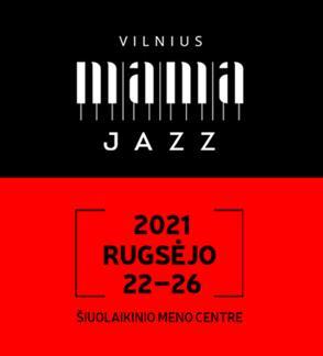 XX-asis VILNIUS MAMA JAZZ festivalis | FESTIVALIO PASAS