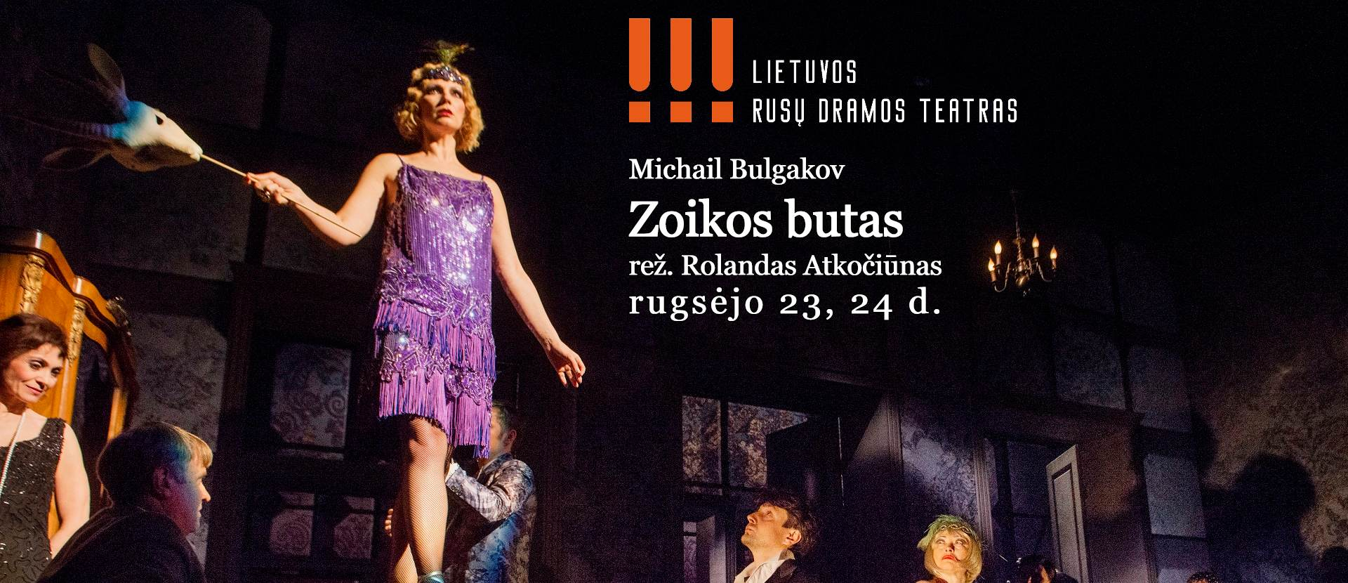 "Michail Bulgakov ""Zoikos butas"" Rež. Rolandas Atkočiūnas"